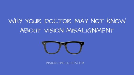 Why Your Doctor May Not Know About Vision Misalignment blog entry