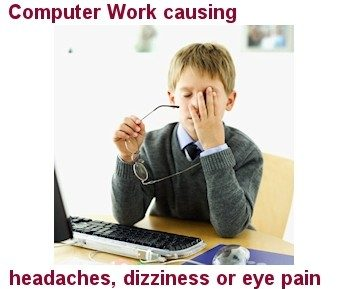 Computer Work Causing Headaches, Dizziness Or Eye Pain