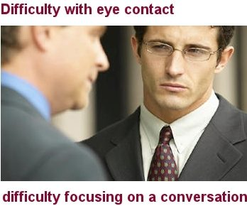 Difficulty With Eye Contact