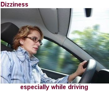 Dizziness Especially When Driving